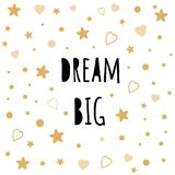 Vector inspirational quote Dream big decorated golden hearts stars Baby style design poster. Vector typographic inspirational quote baby room with text Dream big vector illustration