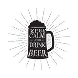 Vector keep calm and drink beer - quote inside the mug of beer. Monochrome vintage beer quote. Isolated on white. Royalty Free Stock Photos