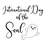 Vector lettering illustration eps 10 for international day of the seals. stock illustration