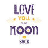 Vector lettering Love you to yhe moon and back. With stars, arrows and comets isolated on white background, hand drawn letters Royalty Free Stock Photos