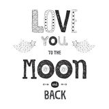 Vector lettering Love you to yhe moon and back. With stars, arrows and comets isolated on white background, hand drawn letters Stock Images