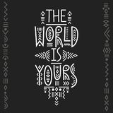 Vector lettering poster The World Is Yours. Vector lettering poster The World Is Yours in line art boho style royalty free illustration