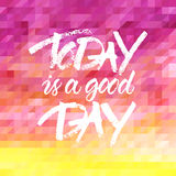 Vector lettering of quote 'Today is a good day' Stock Images