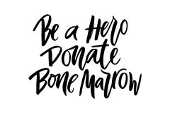 Vector lettering of  text Be a Hero Donate bone marrow. Modern calligraphy.Template of  label, icon, tag,  banner of blood donor day,  background. Inscription Stock Photography