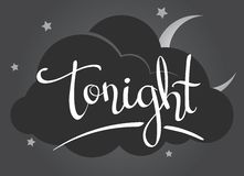 Vector lettering - Tonight-. Hand-written lettering, calligraphic word - Tonight- isolated on a gray background with a dark cloud in the night sky. Vector Stock Image