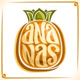 Vector logo for Ananas. Label with one whole pineapple for package of fresh juice or dessert, price tag with original font for word ananas inscribed in fruit stock illustration
