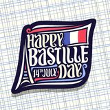Vector logo for Bastille Day in France. Dark sign for patriotic holiday of france with abstract eiffel tower, original typeface for words happy bastille day Royalty Free Stock Photography