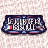 Vector logo for Bastille Day in France. Dark sign for patriotic holiday of france with french national flag and date 14 juillet, original brush typeface for Vector Illustration
