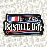 Vector logo for Bastille Day. In France, black cut out sign for patriotic holiday of france with french national flag, original brush typeface for words Royalty Free Stock Photos