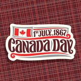 Vector logo for Canada Day. Cut paper sign with date of united - 1st july 1867, national flag of canada with maple leaf and original handwritten brush typeface Royalty Free Stock Images