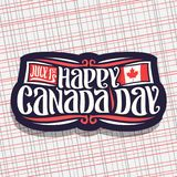 Vector logo for Canada Day. Dark sign with date of united - july 1st and national flag of canada with red maple leaf, original brush typeface for greeting text Royalty Free Stock Images