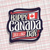 Vector logo for Canada Day. Dark sign with date of united - july 1, 1867 year, national flag of canada with red maple leaf and original handwritten brush Royalty Free Stock Photos