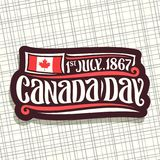Vector logo for Canada Day. Dark sign with date of united - 1st july 1867, national flag of canada with red maple leaf and original handwritten brush typeface Royalty Free Stock Images