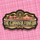 Vector logo for Carnival Funfair. Dark sign with circus big top, vintage merry go round carrousel, booth with balloons, ferris wheel in evening, original brush Royalty Free Stock Image