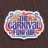 Vector logo for Carnival Funfair. Cut paper sign with circus big top, vintage merry go round carrousel, ferris wheel and booth with balloons, original brush Royalty Free Stock Photos