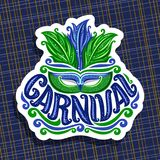 Vector logo for Carnival. Poster with brazilian feather headdress and venetian masquerade mask, original font for blue word title carnival, sign for purim Royalty Free Stock Photography