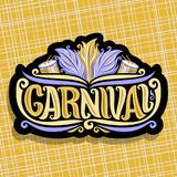 Vector logo for Carnival. Poster with brazilian feather headdress, drums with sticks for samba parade, original font for gold word title carnival, sign for Stock Photography