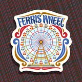 Vector logo for Ferris Wheel. Cut paper sign with fairground ride attraction on cloudy sky background in amusement park, original brush typeface for words Stock Image
