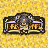 Vector logo for Ferris Wheel. Signboard with fairground ride attraction on night starry sky background in amusement park, original brush typeface for words Royalty Free Stock Photos