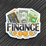 Vector logo for Finance. Cut paper tag with plastic debit card, cartoon banknotes of dollar usa and 100 european euro, gold signs of british pound sterling and stock illustration