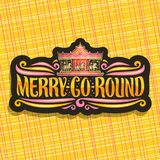 Vector logo for Merry-Go-Round Carousel. Dark signage with children`s attraction with horse in amusement park, original brush typeface for words merry go round Stock Image