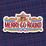 Vector logo for Merry-Go-Round Carousel. Cut paper signage with children`s attraction with horses in amusement park, original brush typeface for words merry go Stock Image