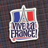 Vector logo for motto Vive La France!. Cut paper sign for patriotic holiday of france with french national flag and abstract eiffel tower, original brush Royalty Free Stock Photography