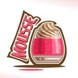 Vector logo for Mousse dessert. Shiny glass with pink strawberry jelly decorated coffee creamy froth, original typography font for red word mousse, poster for Royalty Free Stock Photography