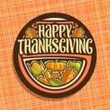 Vector logo for Thanksgiving Day. Dark round sign for thanks giving holiday with fresh fruits and vegetables, oak and maple autumn leaves, original brush stock illustration