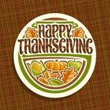 Vector logo for Thanksgiving Day. White round sign for thanks giving holiday with fresh fruits and vegetables, oak and maple autumn leaves, original brush vector illustration