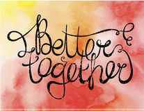 Vector love or friendship quote, phrase on. Watercolor background. Better together Royalty Free Stock Photos