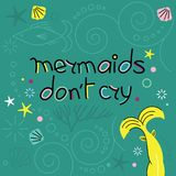 Vector Mermaid poster with inscription Mermaids don t cry. Royalty Free Stock Photos