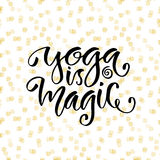 Vector modern lettering. Calligraphic poster with phrase - Yoga is magic. Inspirational poster Stock Photo