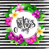 Vector mothers day greetings card with hand lettering - happy mothers day - surrounded with tropical flowers -. Alstroemeria, plumeria, hibiscus and leaves on stock illustration