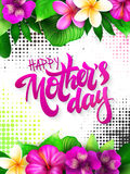 Vector mothers day greetings card with hand lettering - happy mothers day - with tropical flowers  Royalty Free Stock Image