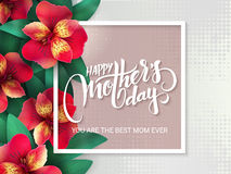 Vector mothers day lettering with blooming alstroemeria flowers and hand lettering phrase - happy mothers day frame Royalty Free Stock Photo