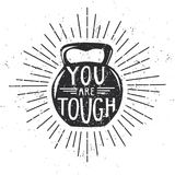 Vector motivational illustration with dumbbell in grunge style. You are tough. Motivational vector illustration with black dumbbell, lettering, scroll and Stock Photography