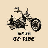 Vector motorcycle sketch with gothic handwritten lettering Born To Ride.Vintage Inspirational poster with custom chopper Stock Photography