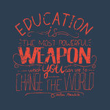 Vector phrase - Education is the most powerful weapon which you can use to change the world. Royalty Free Stock Photos