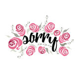 Vector phrase Sorry decorated hand painted beautiful pink roses. Inspirational text royalty free illustration