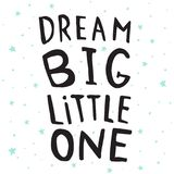 Dream big poster. Vector poster with hand drawn dream big, littke one text stock illustration