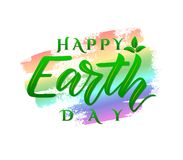 Vector poster Happy Earth Day. Hand lettering on colorful watercolor spot. Ecology concept stock illustration