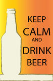 Vector - Poster of Keep Calm And Drink Beer. Royalty Free Stock Photography
