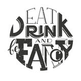 Vector poster lettering inscription  Eat drink and be fancy. Typographic composition in a circle. Vector illustration EPS 10 Royalty Free Stock Images
