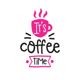 Vector poster with phrase decor elements. Typography card, image with lettering. Design for t-shirt and prints. It s coffee time Royalty Free Stock Photography