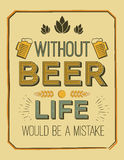 Vector poster with quote - without beer, life would be a mistake. Ideal for printing on menus, labels, pubs, restaurants Stock Photo
