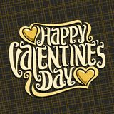 Vector poster for St. Valentine`s Day. Original handwritten font for greeting text happy valentines day on dark, calligraphic letter for romantic saint Royalty Free Stock Images