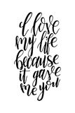 Vector poster with sweet quote. Hand drawn lettering for card design. Romantic background. I love my life because it gave me you Royalty Free Stock Photos