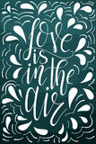 Vector poster with sweet quote. Hand drawn lettering for card design. Romantic background. Love is in the air Royalty Free Stock Image