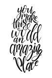 Vector poster with sweet quote. Hand drawn lettering for card design. Romantic background. You make this world an amazing place Royalty Free Stock Photos